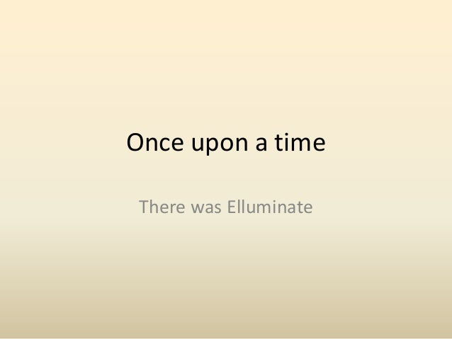 Once upon a time There was Elluminate