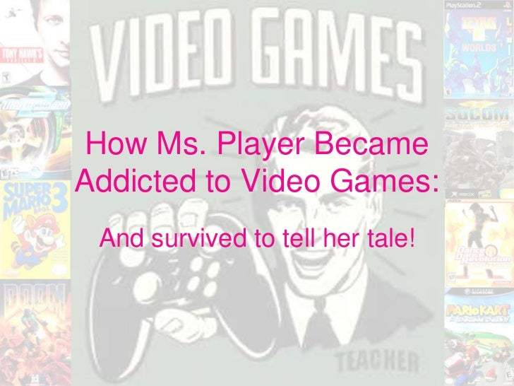 Once upon a time, Ms. Player got addicted...and survived to tell the tale