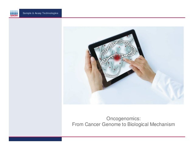 Sample & Assay Technologies  Oncogenomics: From Cancer Genome to Biological Mechanism