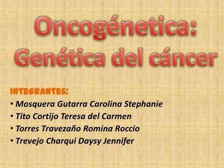 Integrantes:• Mosquera Gutarra Carolina Stephanie• Tito Cortijo Teresa del Carmen• Torres Travezaño Romina Roccio• Trevejo...