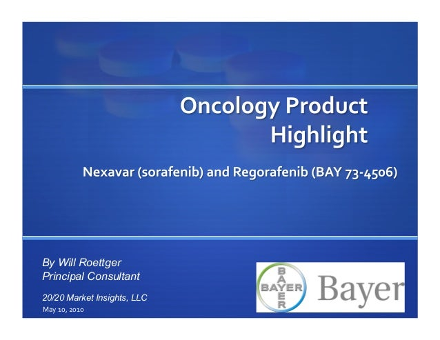 Oncology Product Highlight  - Regorafenib (bay 73-4506) & Nexavar (051010)