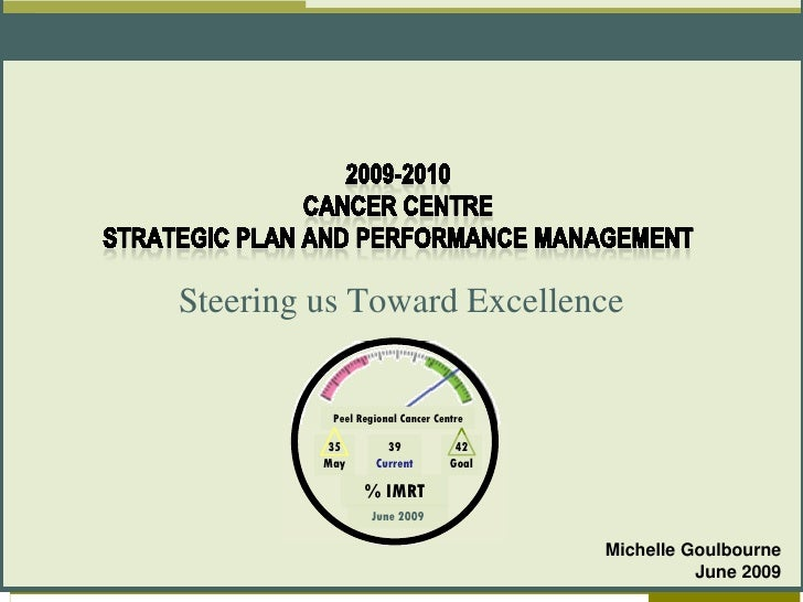 Steering us Toward Excellence             Peel Regional Cancer Centre           35         39             42          May ...