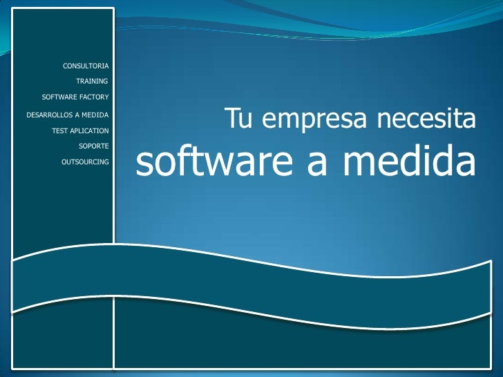 CONSULTORIA              TRAINING     SOFTWARE FACTORY  DESARROLLOS A MEDIDA        TEST APLICATION                       ...