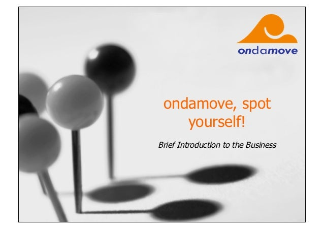 ondamove, spot    yourself!Brief Introduction to the Business