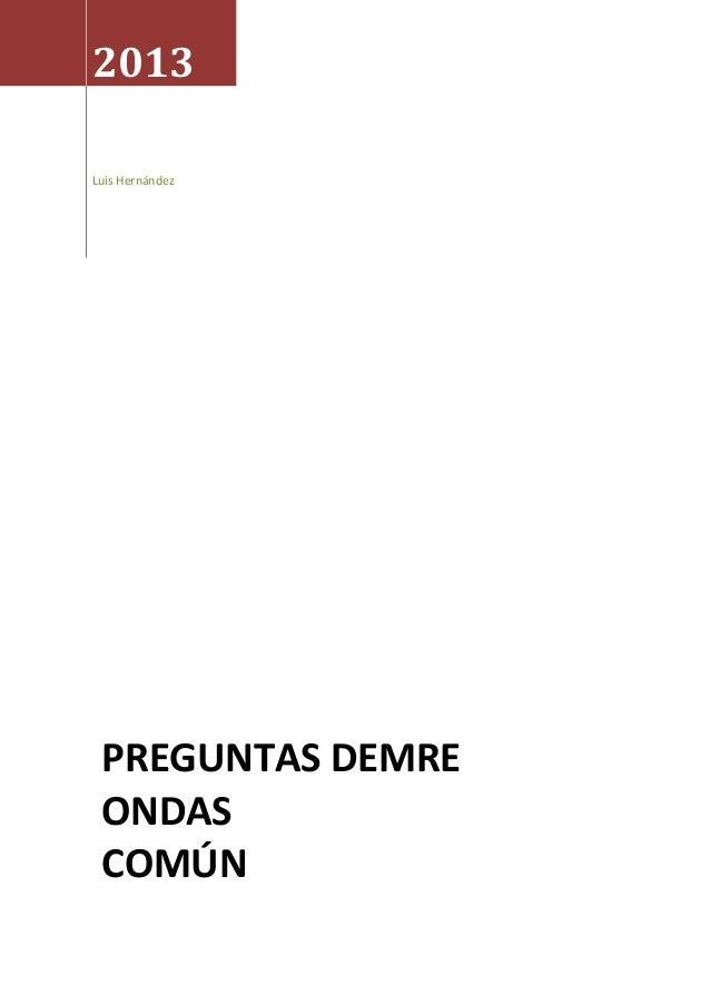 2013 Luis Hernández  PREGUNTAS DEMRE ONDAS COMÚN
