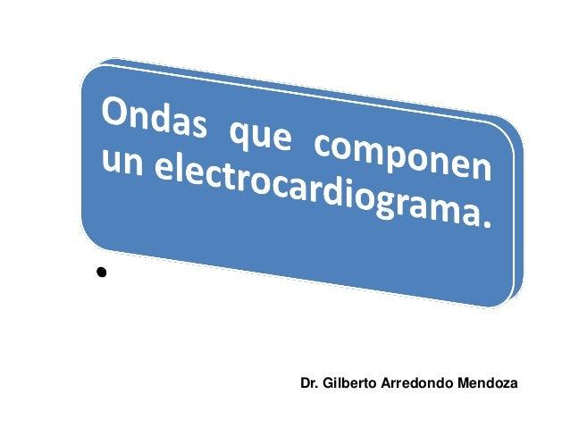 Dr. Gilberto Arredondo Mendoza