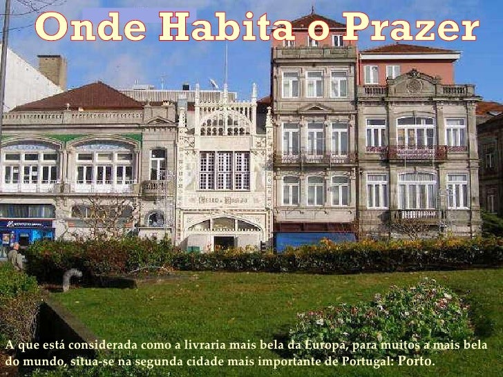 A que está considerada como a livraria mais bela da Europa, para muitos a mais bela do mundo, situa-se na segunda cidade m...