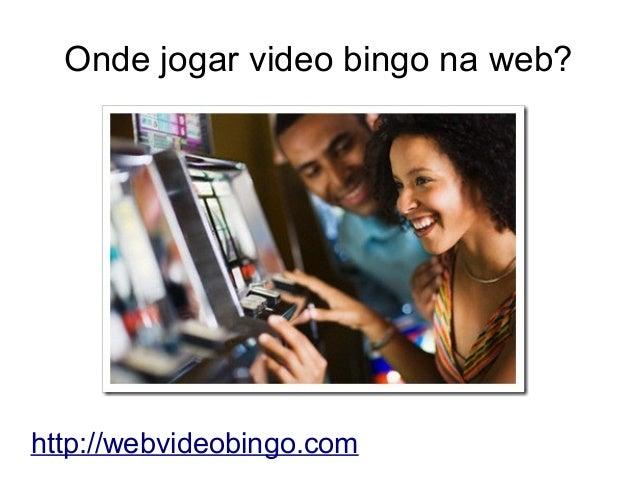 Onde jogar video bingo na web?http://webvideobingo.com