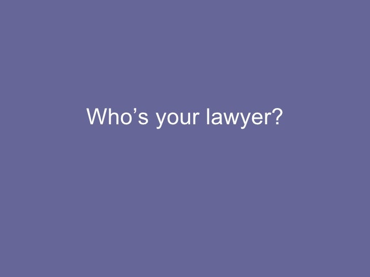Who's Your Lawyer?