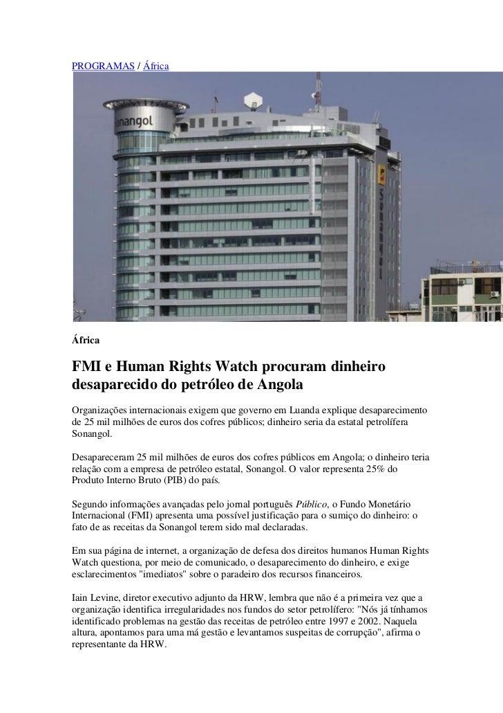 PROGRAMAS / ÁfricaÁfricaFMI e Human Rights Watch procuram dinheirodesaparecido do petróleo de AngolaOrganizações internaci...