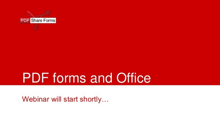 PDF forms and Office365 will start shortly…Webinar