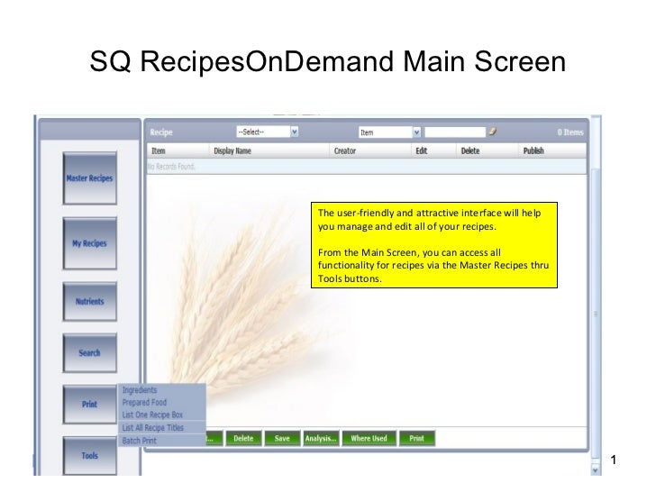 SQ RecipesOnDemand Main Screen The user-friendly and attractive interface will help you manage and edit all of your recipe...