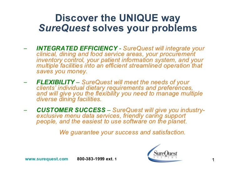 Discover the UNIQUE way  SureQuest  solves your problems <ul><ul><li>INTEGRATED EFFICIENCY   -  SureQuest will integrate y...