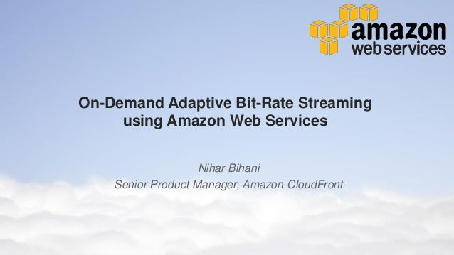 AWS Webcast - On-Demand Video Streaming using Amazon CloudFront