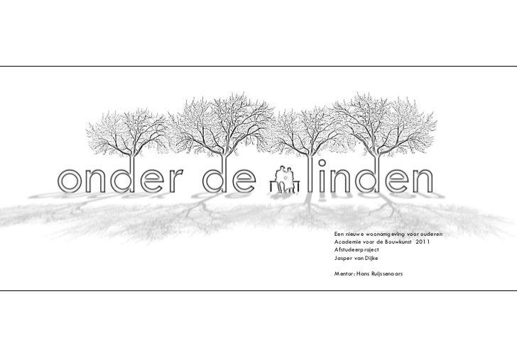 Een nieuwe woonomgeving voor ouderenAcademie voor de Bouwkunst 2011AfstudeerprojectJasper van DijkeMentor: Hans Ruijssenaars