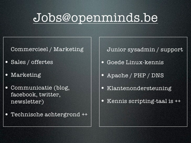 Jobs@openminds.be    Commercieel / Marketing       Junior sysadmin / support  • Sales / offertes            • Goede Linux-...