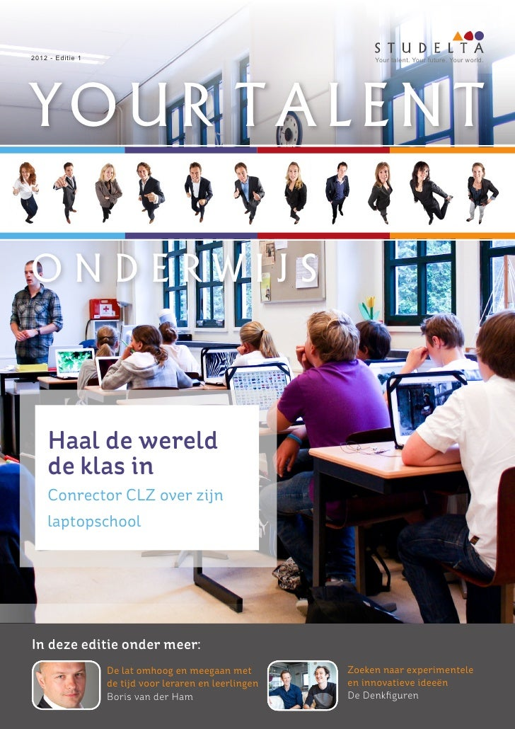 2012 - Editie 1                                             Your talent. Your future. Your world.YOUR TALENTONDERWIJS    H...