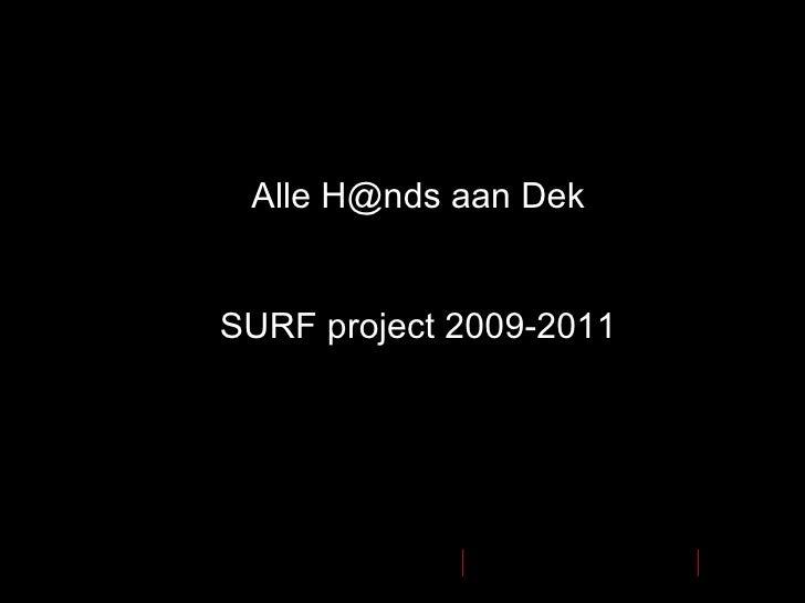 Alle H @nds aan Dek SURF project 2009-2011
