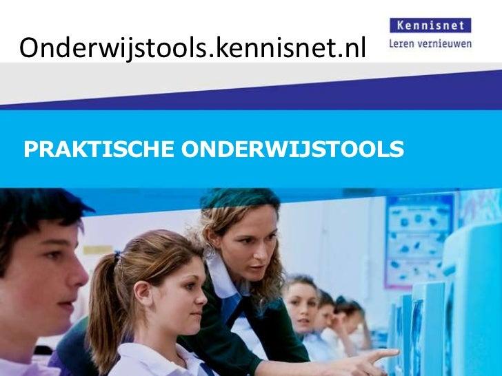 Onderwijstools.kennisnet.nlPRAKTISCHE ONDERWIJSTOOLS