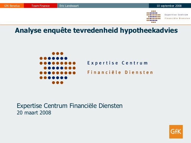 Analyse enquête tevredenheid hypotheekadvies Expertise Centrum Financiële Diensten  20 maart 2008