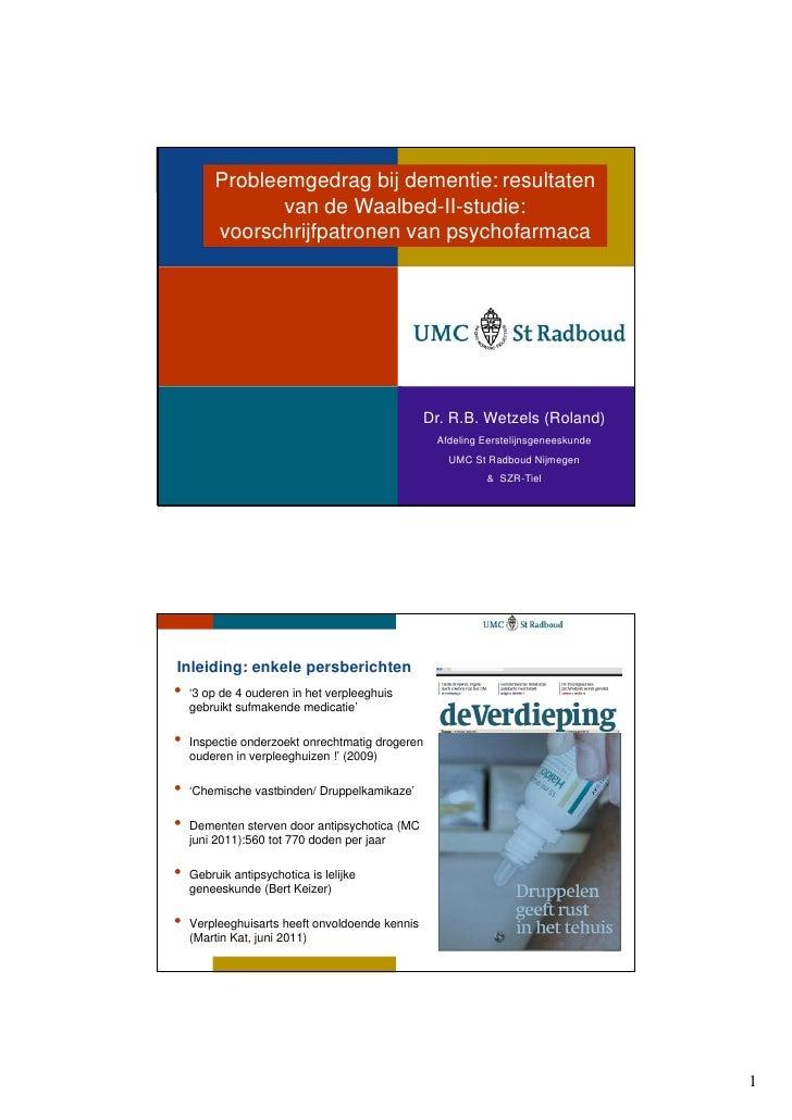 Probleemgedrag bij dementie: resultaten                van de Waalbed-II-studie:         voorschrijfpatronen van psychofar...