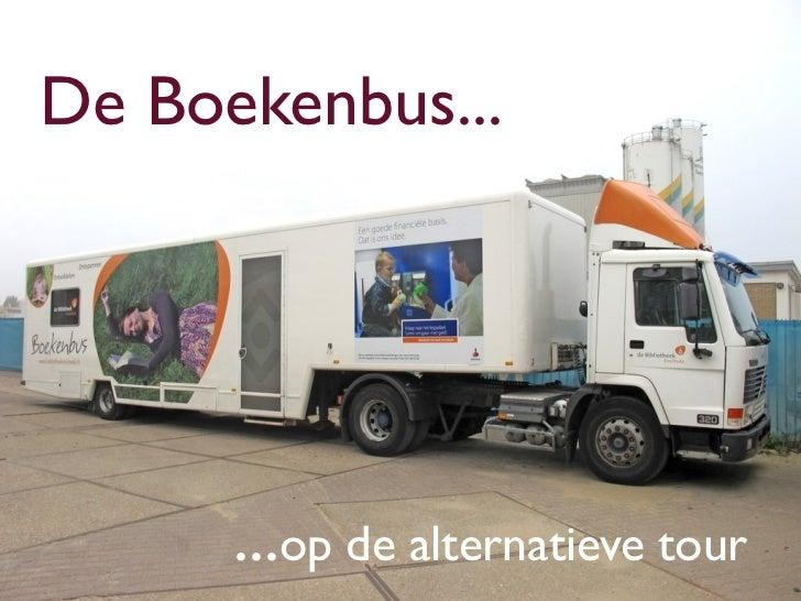 De Boekenbus...      ...op de alternatieve tour