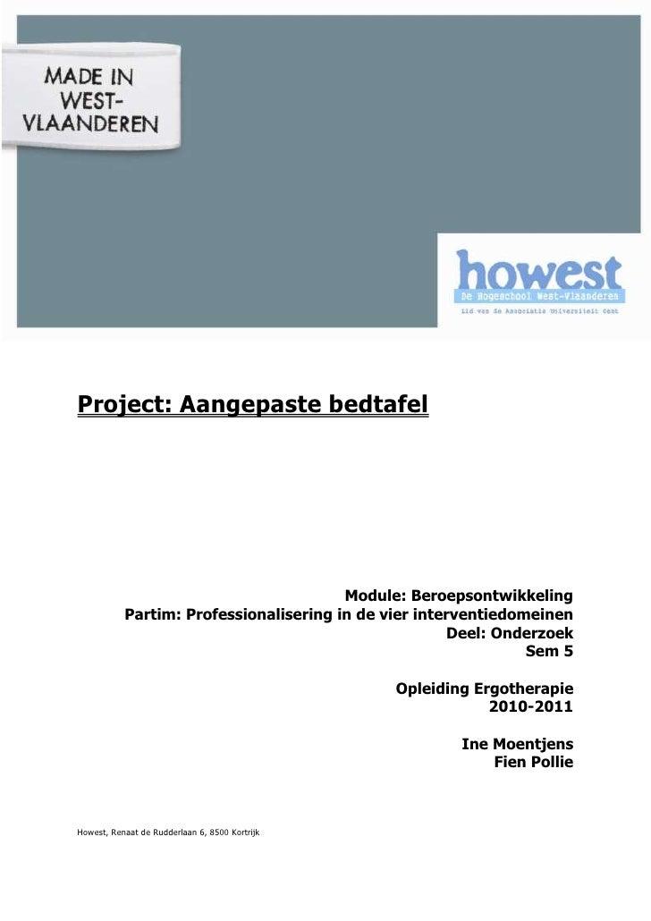 -880745-909320<br />Project: Aangepaste bedtafel<br />Module: Beroepsontwikkeling<br />Partim: Professionalisering in de v...