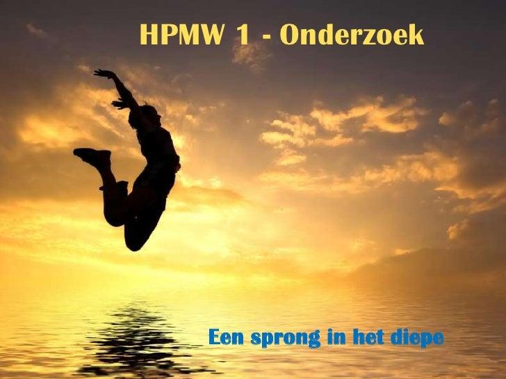 HPMW 1 - Onderzoek<br />Een sprong in het diepe<br />