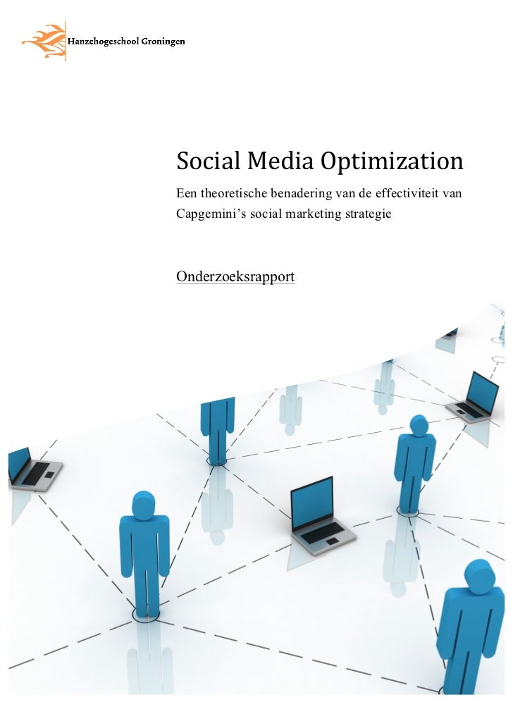 Social	  Media	  Optimization	  Een theoretische benadering van de effectiviteit vanCapgemini's social marketing strategie...