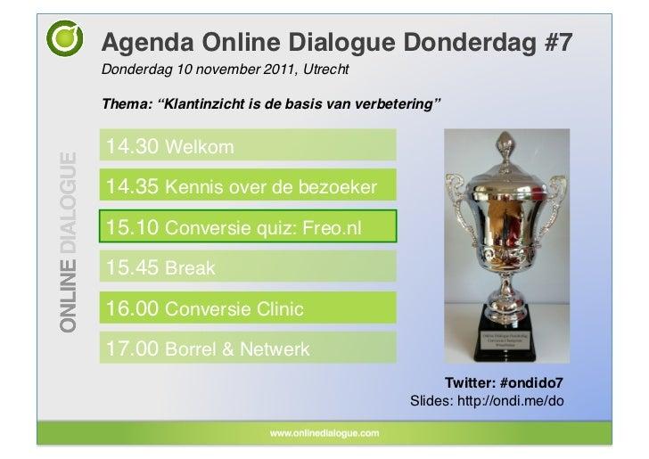 """Agenda Online Dialogue Donderdag #7!Donderdag 10 november 2011, Utrecht!Thema: """"Klantinzicht is de basis van verbetering""""!..."""