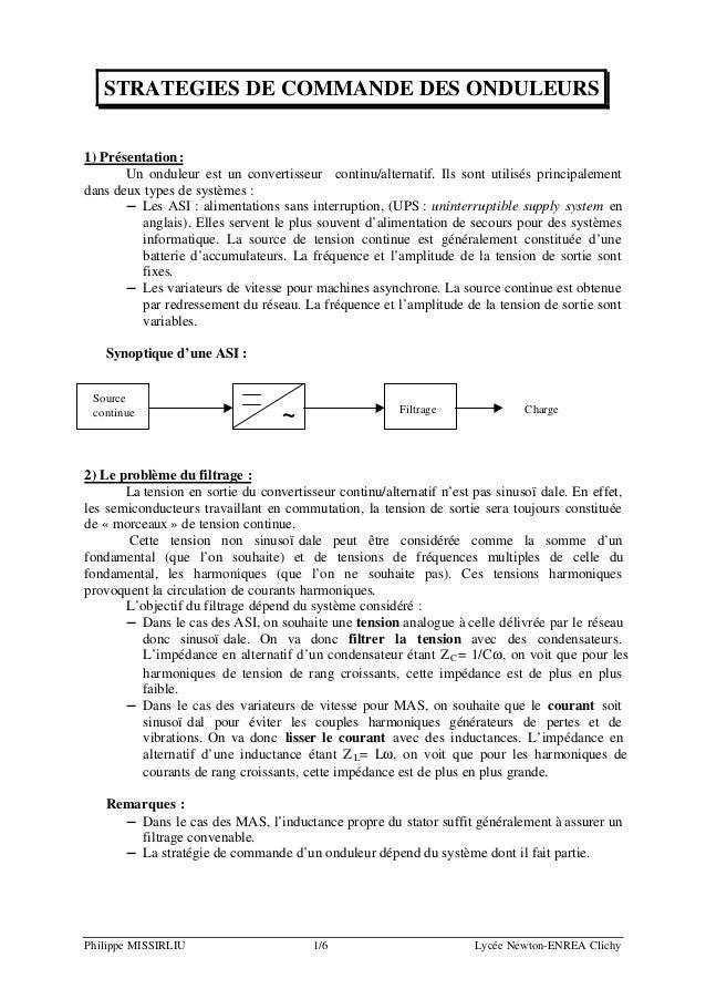 Philippe MISSIRLIU 1/6 Lycée Newton-ENREA Clichy 1) Présentation: Un onduleur est un convertisseur continu/alternatif. Ils...