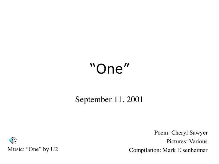 """""""One""""                     September 11, 2001                                            Poem: Cheryl Sawyer               ..."""