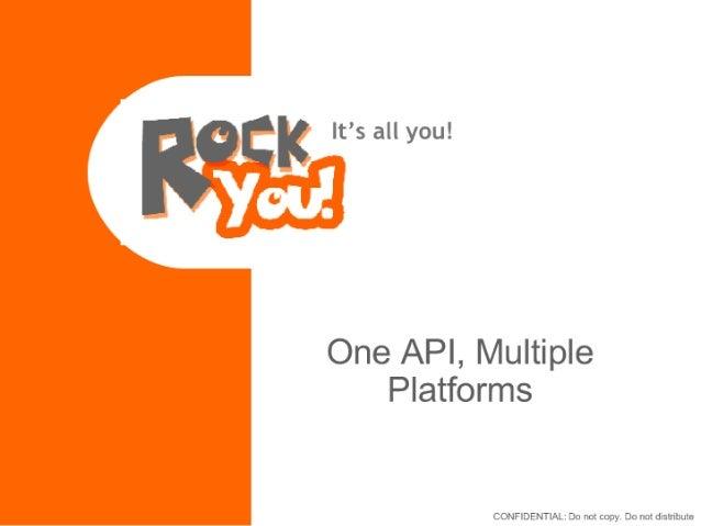 One API, Multiple Platforms