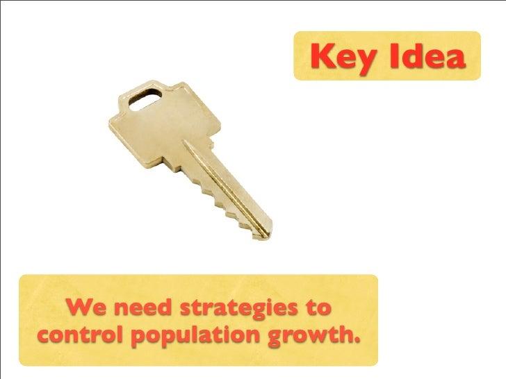 Key Idea       We need strategies to control population growth.