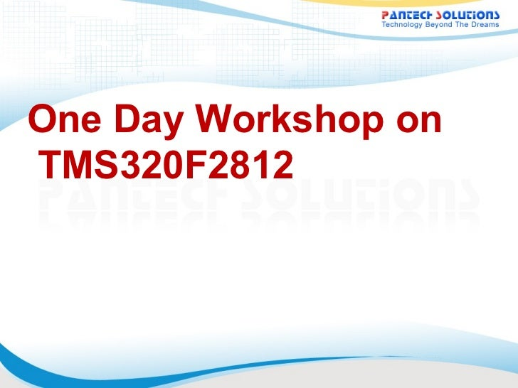 One Day Workshop onTMS320F2812