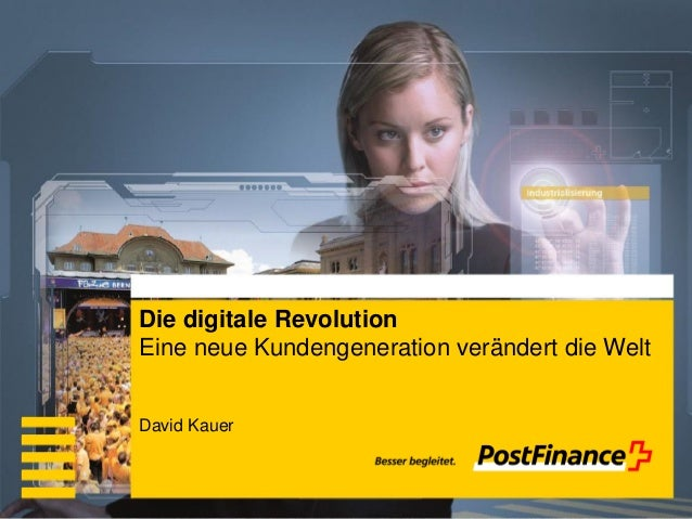 Die digitale RevolutionEine neue Kundengeneration verändert die Welt Wenn Sie diesen Text lesen können, müssen Sie die Fol...