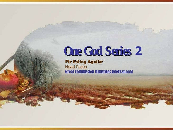 One God Series   2 Ptr Esting Aguilar Head Pastor Great Commission Ministries International