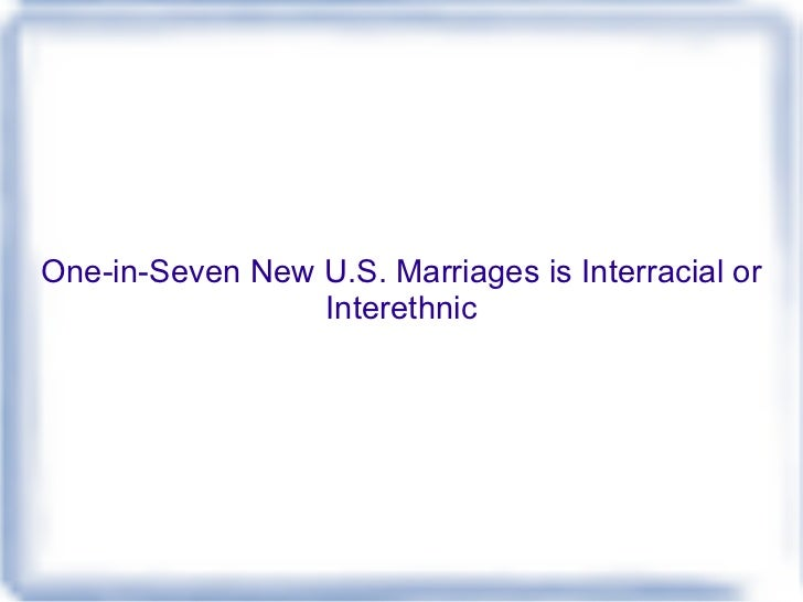 One-in-Seven New U.S. Marriages is Interracial or Interethnic