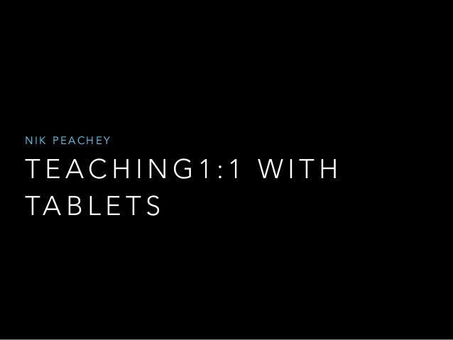 Teaching 1 to 1 with Tablets