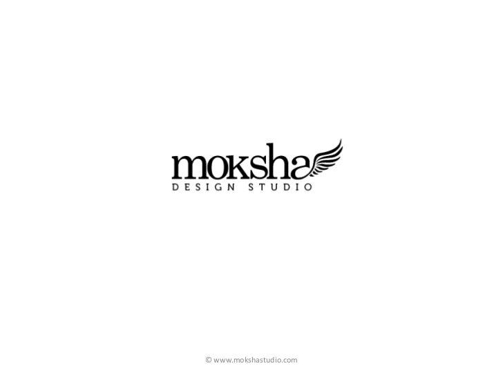 © www.mokshastudio.com<br />