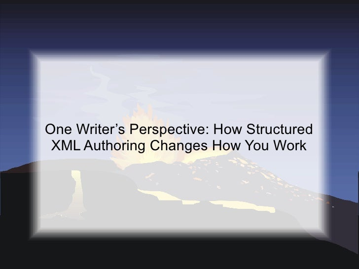 One Writer's Perspective: How Structured XML Authoring Changes How You Work