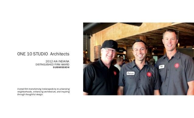 ONE 10 STUDIO Architects                             2012 AIA INDIANA                   DISTINGUISHED FIRM AWARD          ...