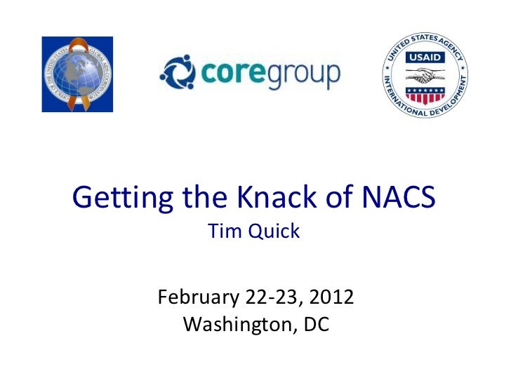 Getting the Knack of NACS          Tim Quick     February 22-23, 2012       Washington, DC