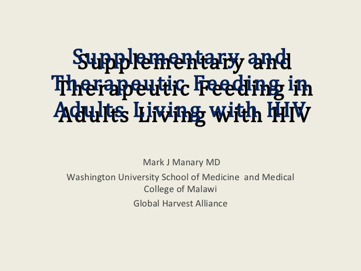 Supplementary and  Supplementary andTherapeutic Feeding inTherapeutic Feeding inAdults Living with HIV Adults Living with ...