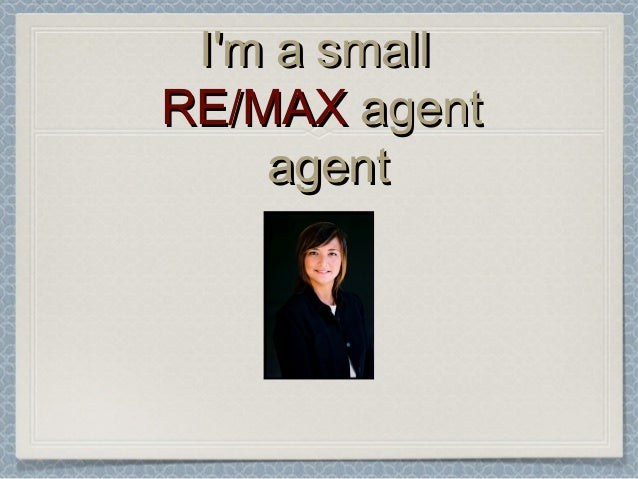 One Small RE/MAX agent