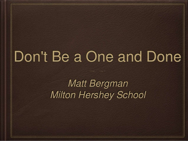 Don't Be a One and Done Matt Bergman Milton Hershey School