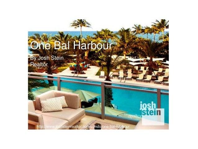 One Bal Harbour http://www.joshsteinrealtor.com/condo/one-bal-harbour By Josh Stein Realtor