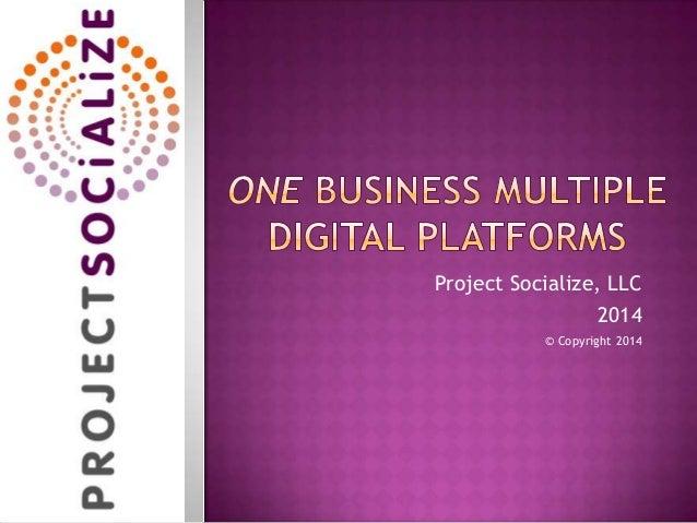 One Business Multiple Digital Platforms