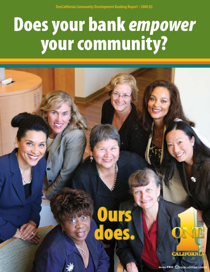 OneCalifornia Community Development Banking Report }2008 Q3     Does your bank empower    your community?                 ...