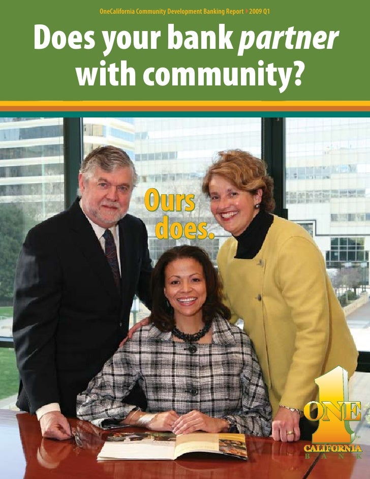 OneCalifornia Community Development Banking Report }2009 Q1    Does your bank partner   with community?                   ...